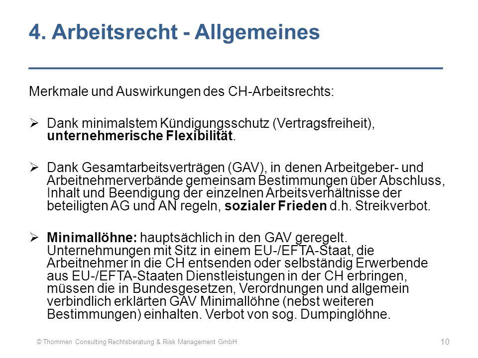4. Arbeitsrecht - Allgemeines ___________________________________ Merkmale und Auswirkungen des CH-Arbeitsrechts:  Dank minimalstem Kündigungsschutz