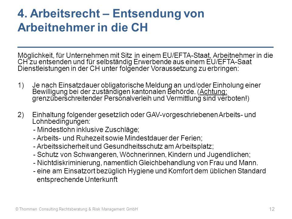 4. Arbeitsrecht – Entsendung von Arbeitnehmer in die CH _______________________________________ Möglichkeit, für Unternehmen mit Sitz in einem EU/EFTA