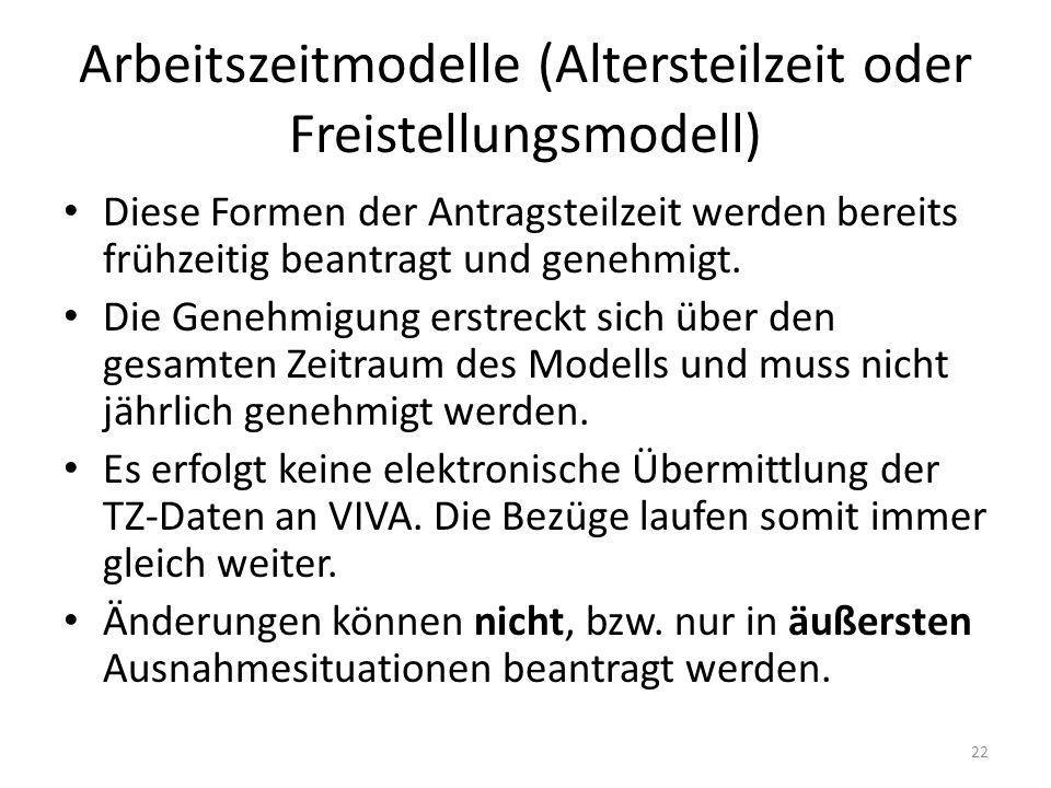 Arbeitszeitmodelle (Altersteilzeit oder Freistellungsmodell) Diese Formen der Antragsteilzeit werden bereits frühzeitig beantragt und genehmigt.