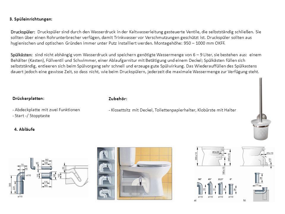 3. Spüleinrichtungen: Druckspüler: Druckspüler: Druckspüler sind durch den Wasserdruck in der Kaltwasserleitung gesteuerte Ventile, die selbstständig