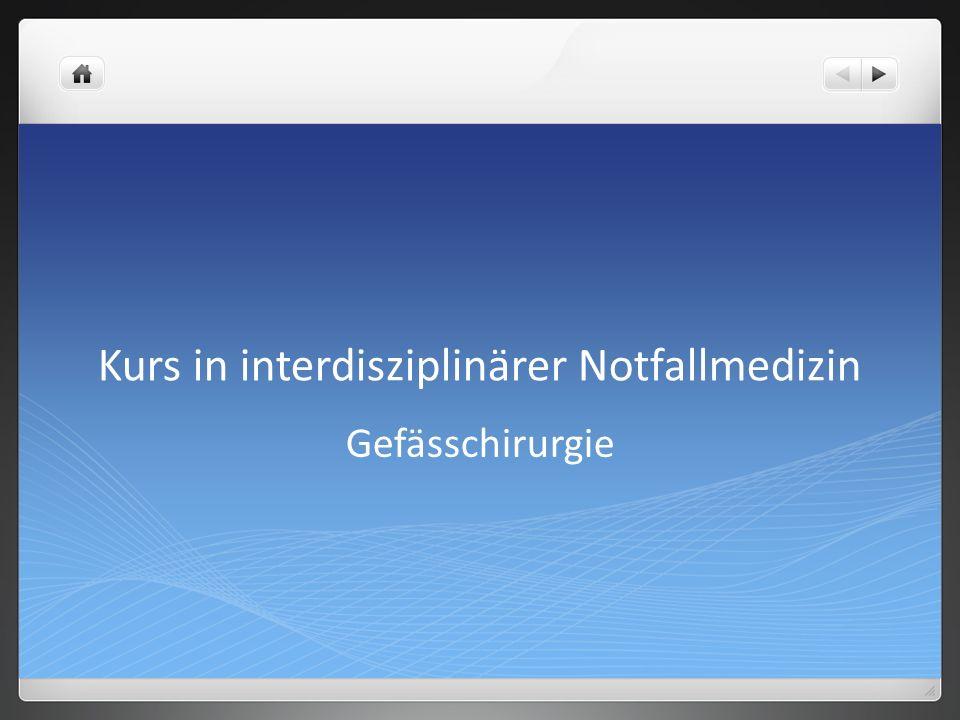 Kurs in interdisziplinärer Notfallmedizin Gefässchirurgie