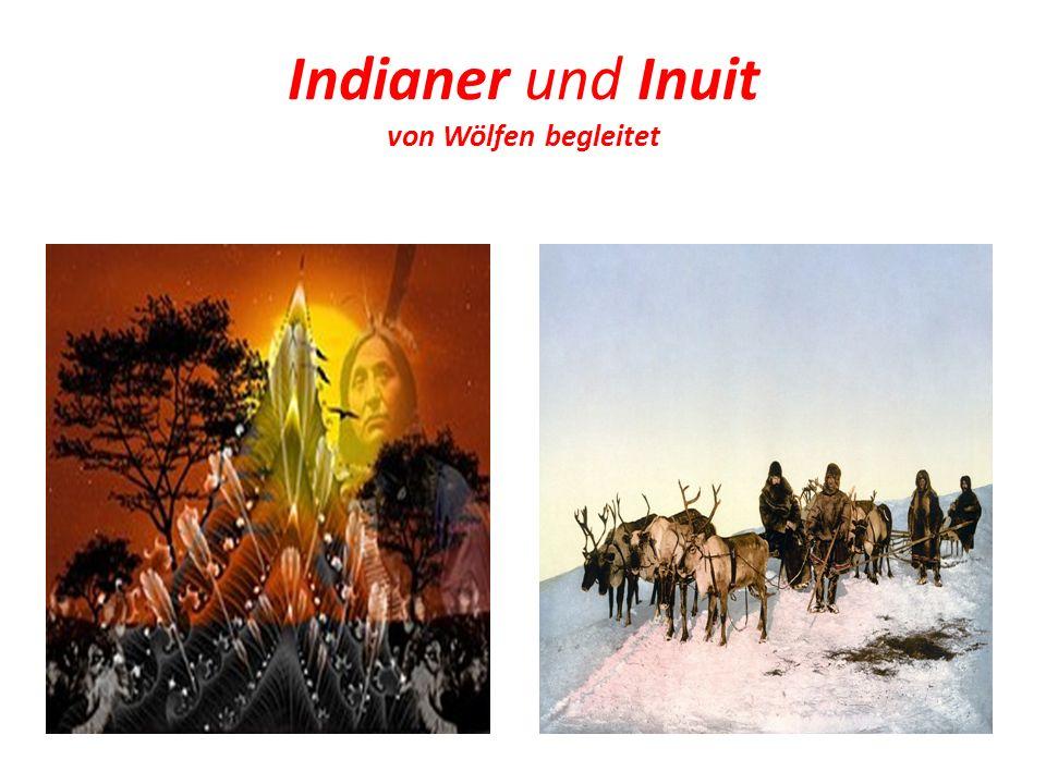Indianer und Inuit von Wölfen begleitet