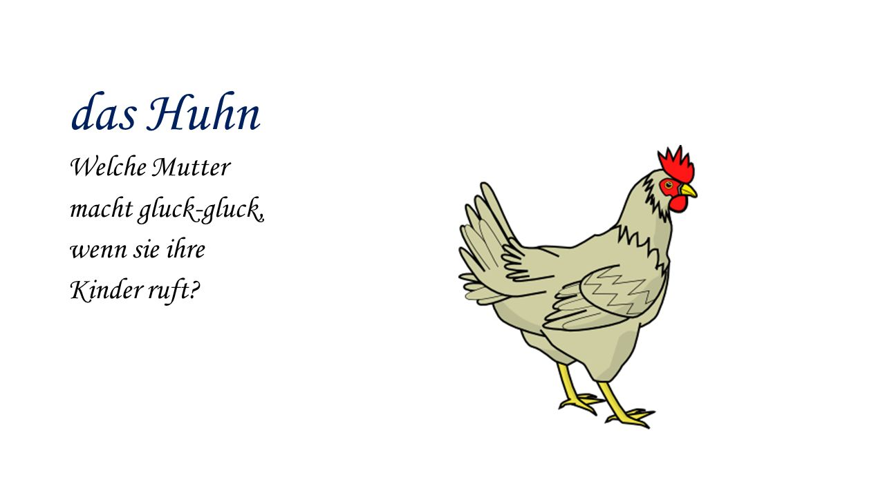 das Huhn Welche Mutter macht gluck-gluck, wenn sie ihre Kinder ruft
