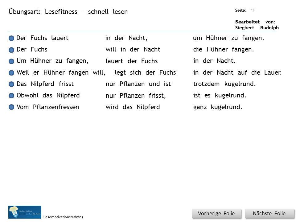 Übungsart: Seite: Bearbeitet von: Siegbert Rudolph Lesemotivationstraining Lesefitness – schnell lesen Nächste Folie Vorherige Folie Der Fuchs lauert
