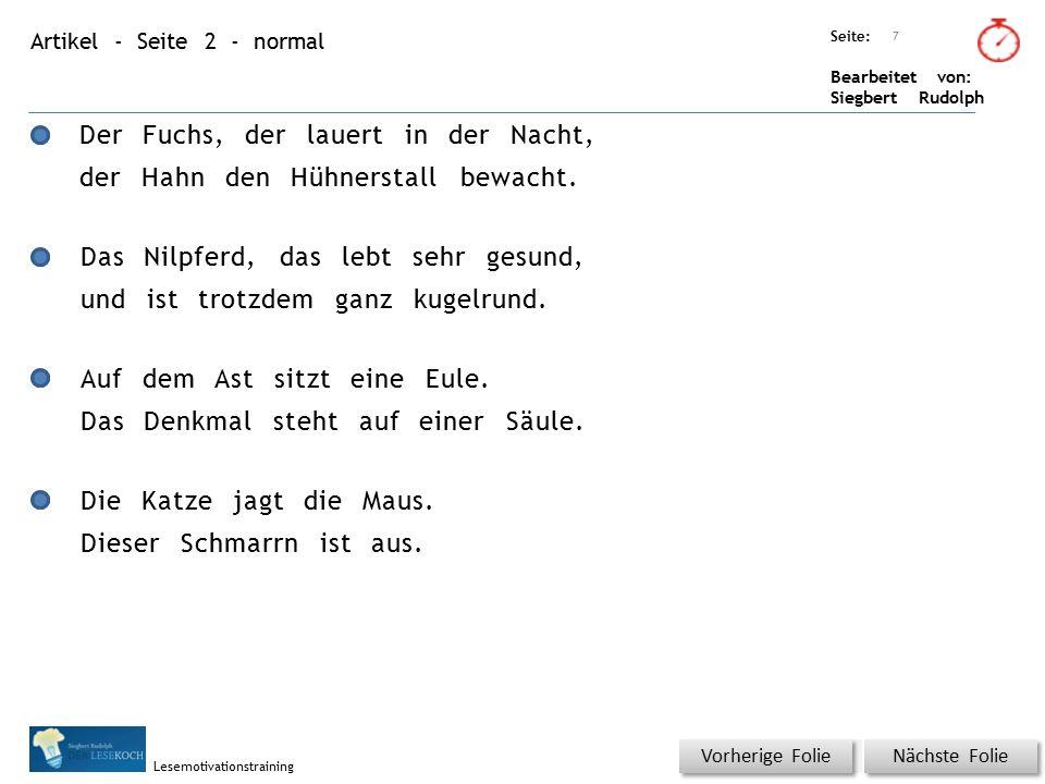 Übungsart: Seite: Bearbeitet von: Siegbert Rudolph Lesemotivationstraining Artikel - Seite 2 - normal Der Fuchs, der lauert in der Nacht, der Hahn den