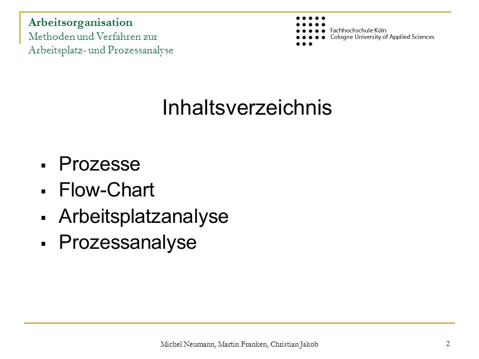 Michel Neumann, Martin Franken, Christian Jakob 23 Arbeitsorganisation Methoden und Verfahren zur Arbeitsplatz- und Prozessanalyse
