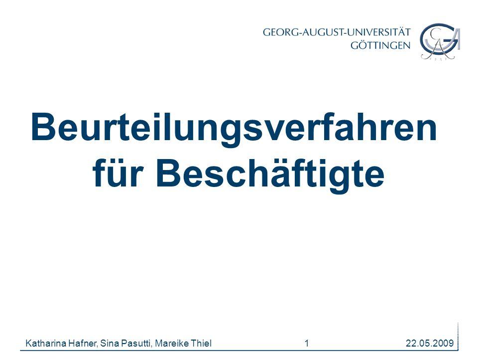 22.05.2009Katharina Hafner, Sina Pasutti, Mareike Thiel 1 Beurteilungsverfahren für Beschäftigte
