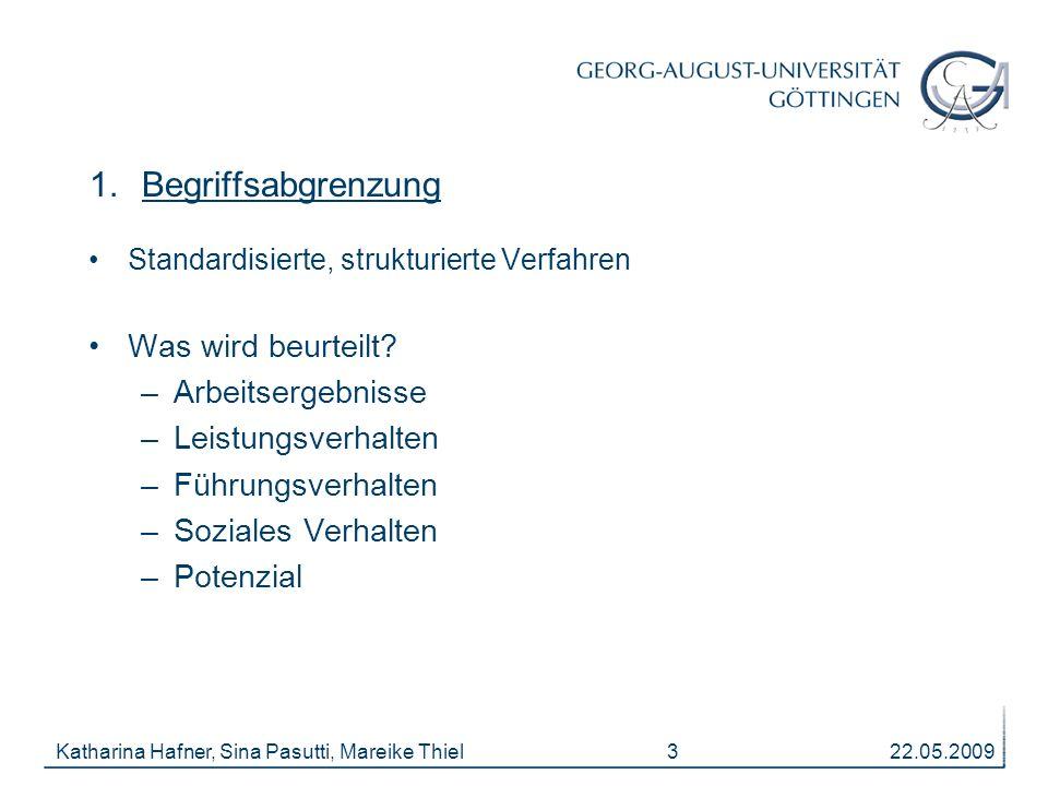 22.05.2009Katharina Hafner, Sina Pasutti, Mareike Thiel 3 1.Begriffsabgrenzung Standardisierte, strukturierte Verfahren Was wird beurteilt.