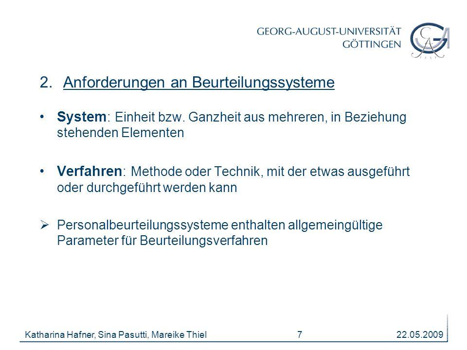 22.05.2009Katharina Hafner, Sina Pasutti, Mareike Thiel 7 2.Anforderungen an Beurteilungssysteme System : Einheit bzw.