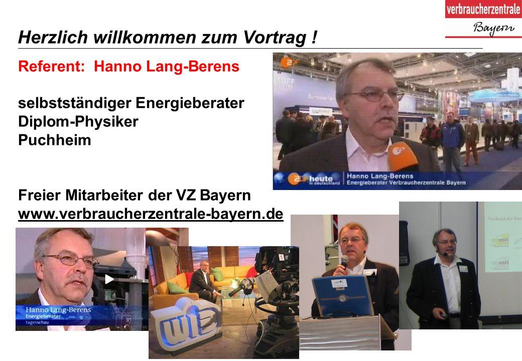 2 2 Referent: Hanno Lang-Berens selbstständiger Energieberater Diplom-Physiker Puchheim Freier Mitarbeiter der VZ Bayern www.verbraucherzentrale-bayern.de Herzlich willkommen zum Vortrag !
