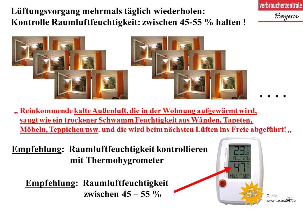 24 Lüftungsvorgang mehrmals täglich wiederholen: Kontrolle Raumluftfeuchtigkeit: zwischen 45-55 % halten !..