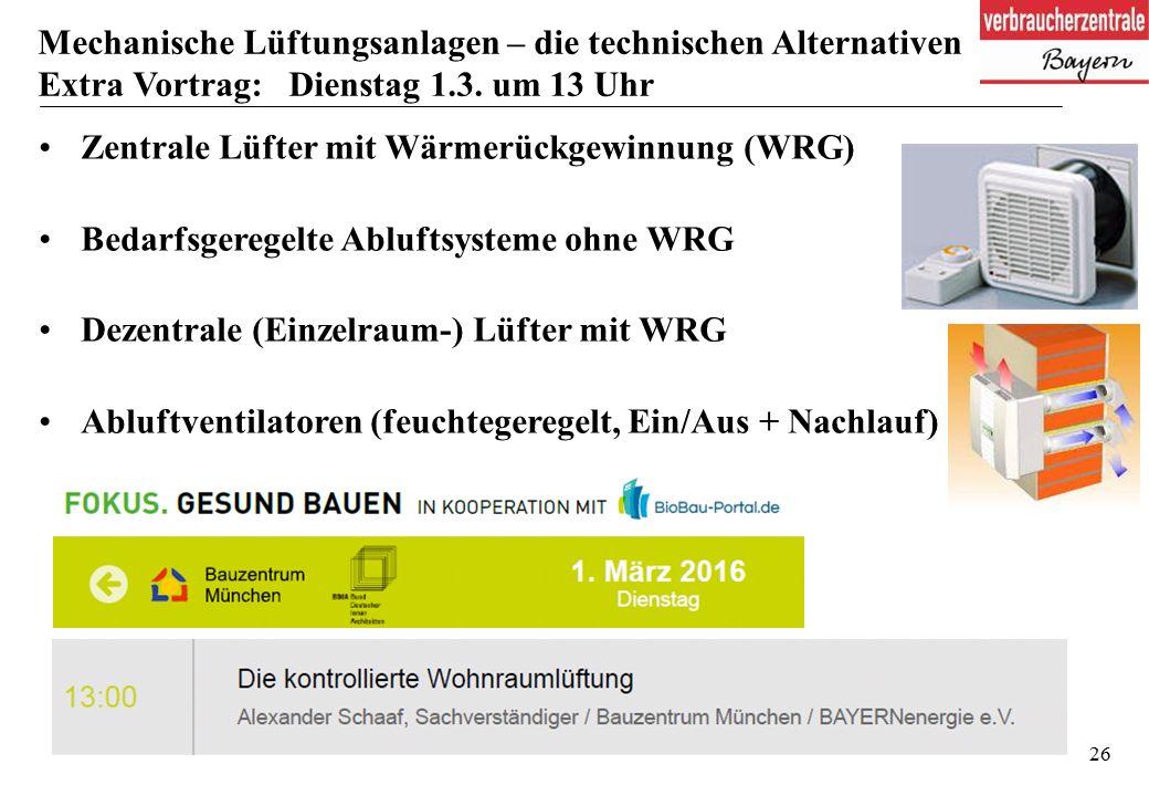 26 Mechanische Lüftungsanlagen – die technischen Alternativen Extra Vortrag: Dienstag 1.3.