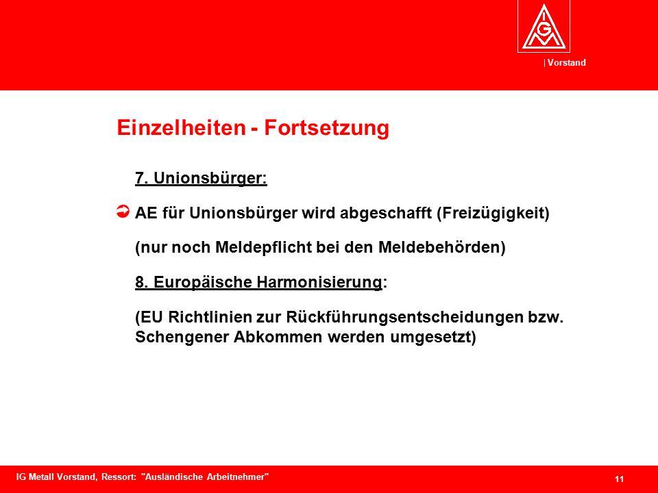 Vorstand 11 IG Metall Vorstand, Ressort: Ausländische Arbeitnehmer Einzelheiten - Fortsetzung 7.