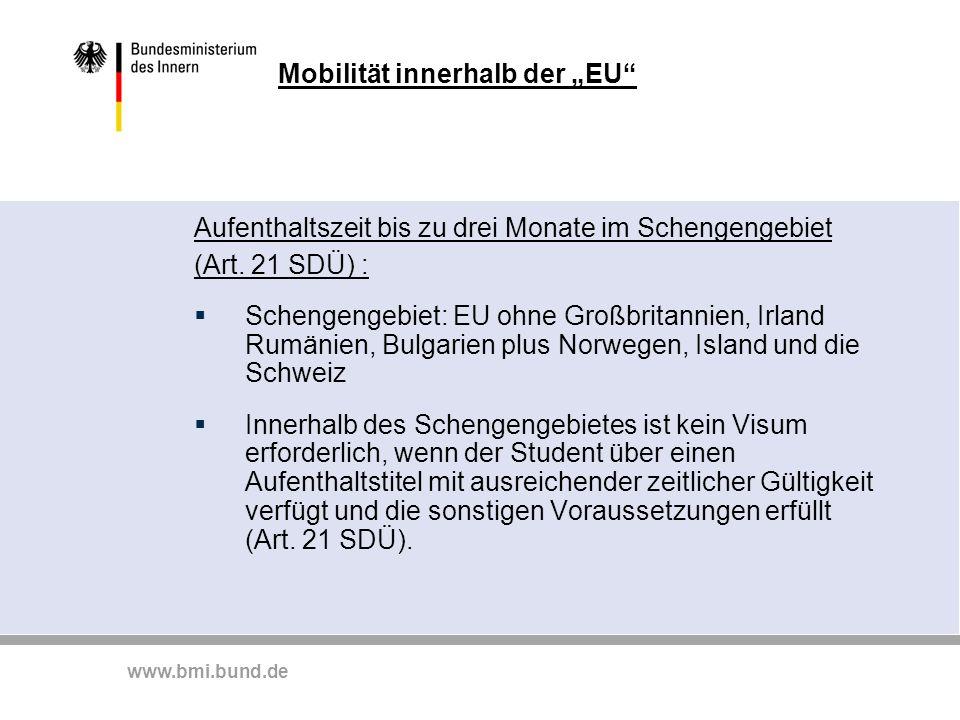 """www.bmi.bund.de Mobilität innerhalb der """"EU"""" Aufenthaltszeit bis zu drei Monate im Schengengebiet (Art. 21 SDÜ) :  Schengengebiet: EU ohne Großbritan"""