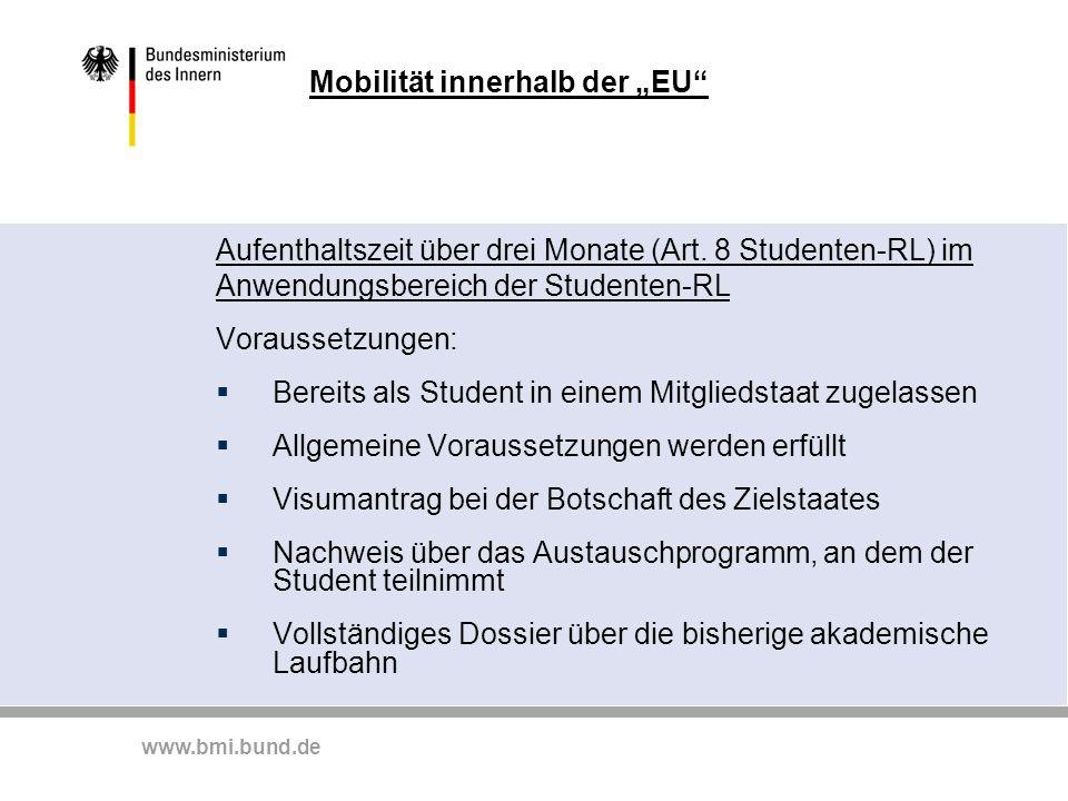 """www.bmi.bund.de Mobilität innerhalb der """"EU"""" Aufenthaltszeit über drei Monate (Art. 8 Studenten-RL) im Anwendungsbereich der Studenten-RL Voraussetzun"""