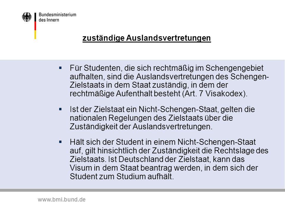 www.bmi.bund.de zuständige Auslandsvertretungen  Für Studenten, die sich rechtmäßig im Schengengebiet aufhalten, sind die Auslandsvertretungen des Sc