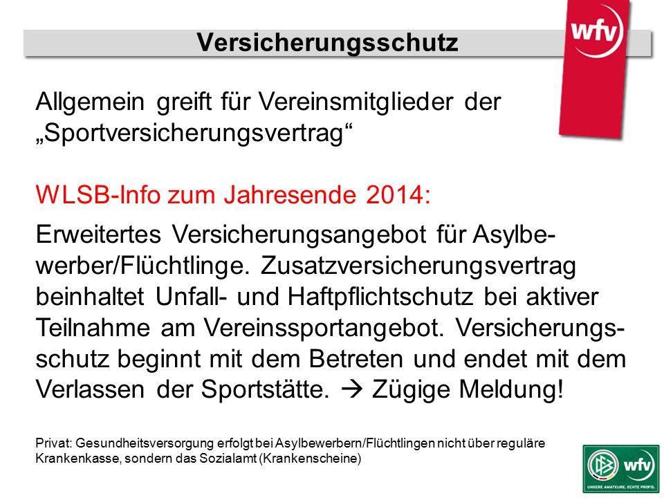 """wfv-Jugendleiter Kurzschulung Versicherungsschutz Allgemein greift für Vereinsmitglieder der """"Sportversicherungsvertrag"""" WLSB-Info zum Jahresende 2014"""
