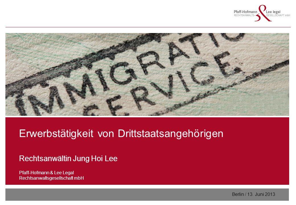 0 GFA Release Kredit I  Frankfurt (Main) / 06.07.2010, Version 0.9 Erwerbstätigkeit von Drittstaatsangehörigen Rechtsanwältin Jung Hoi Lee Pfaff-Hofmann & Lee Legal Rechtsanwaltsgesellschaft mbH Berlin / 13.