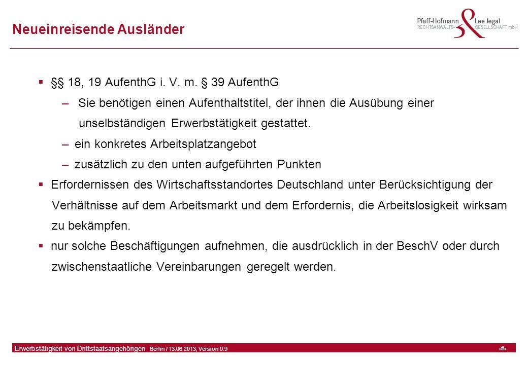 10 GFA Release Kredit I  Frankfurt (Main) / 06.07.2010, Version 0.9 10 Erwerbstätigkeit von Drittstaatsangehörigen  Berlin / 13.06.2013, Version 0.9 Neueinreisende Ausländer  §§ 18, 19 AufenthG i.