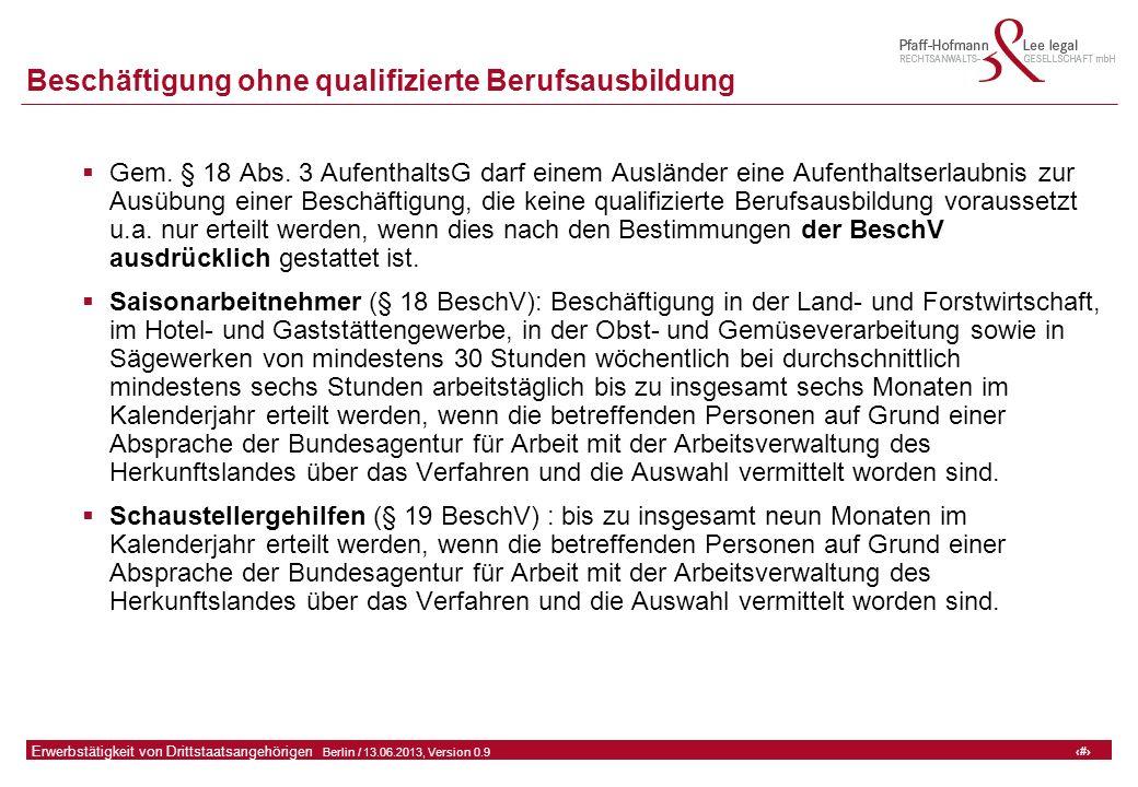 16 GFA Release Kredit I  Frankfurt (Main) / 06.07.2010, Version 0.9 16 Erwerbstätigkeit von Drittstaatsangehörigen  Berlin / 13.06.2013, Version 0.9 Beschäftigung ohne qualifizierte Berufsausbildung  Gem.