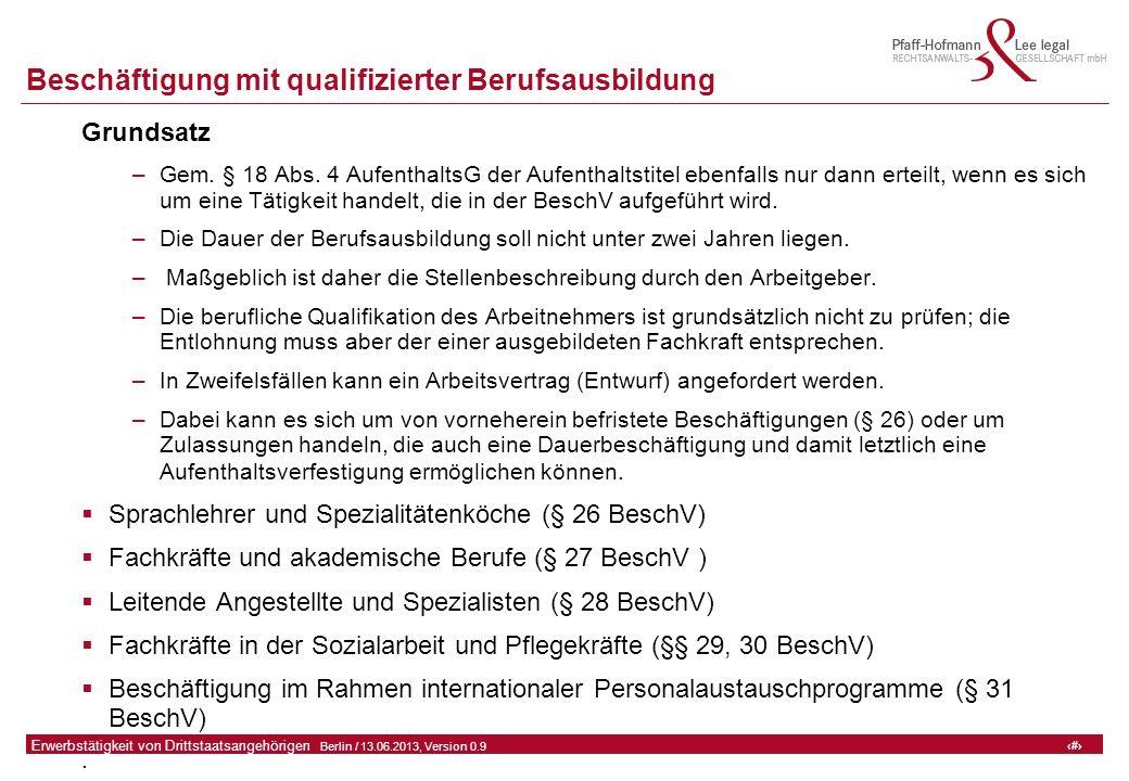18 GFA Release Kredit I  Frankfurt (Main) / 06.07.2010, Version 0.9 18 Erwerbstätigkeit von Drittstaatsangehörigen  Berlin / 13.06.2013, Version 0.9 Beschäftigung mit qualifizierter Berufsausbildung Grundsatz –Gem.