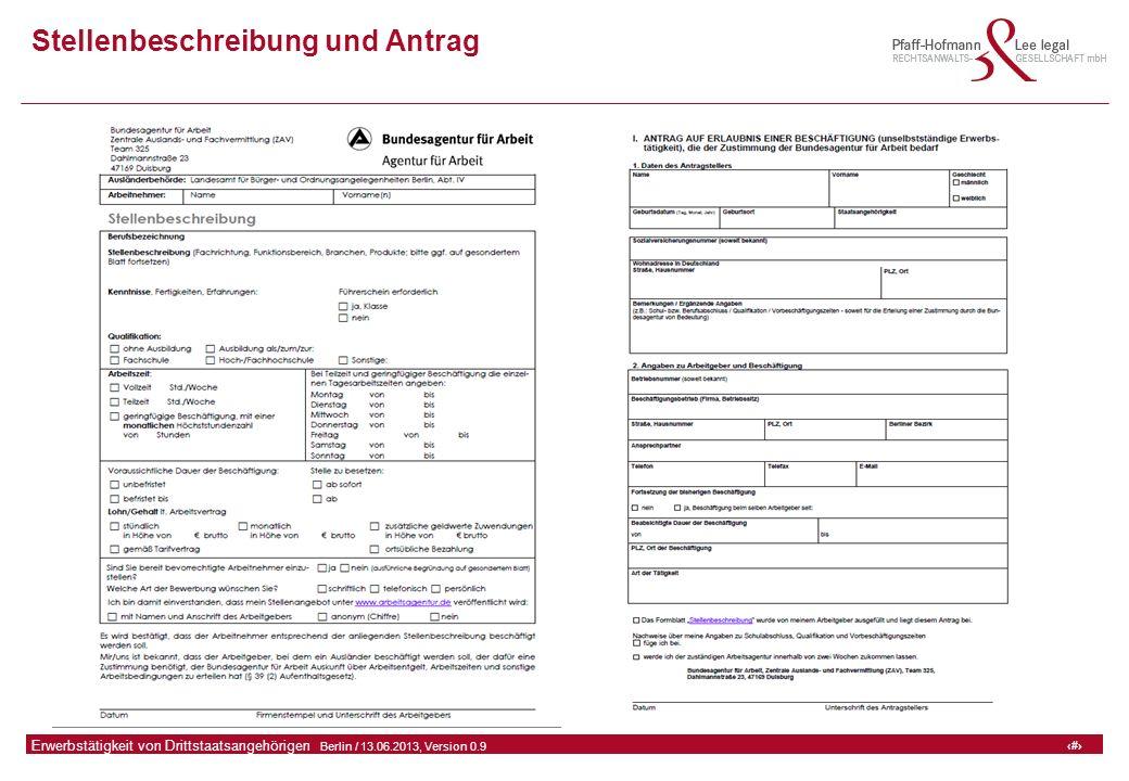 28 GFA Release Kredit I  Frankfurt (Main) / 06.07.2010, Version 0.9 28 Erwerbstätigkeit von Drittstaatsangehörigen  Berlin / 13.06.2013, Version 0.9 Stellenbeschreibung und Antrag