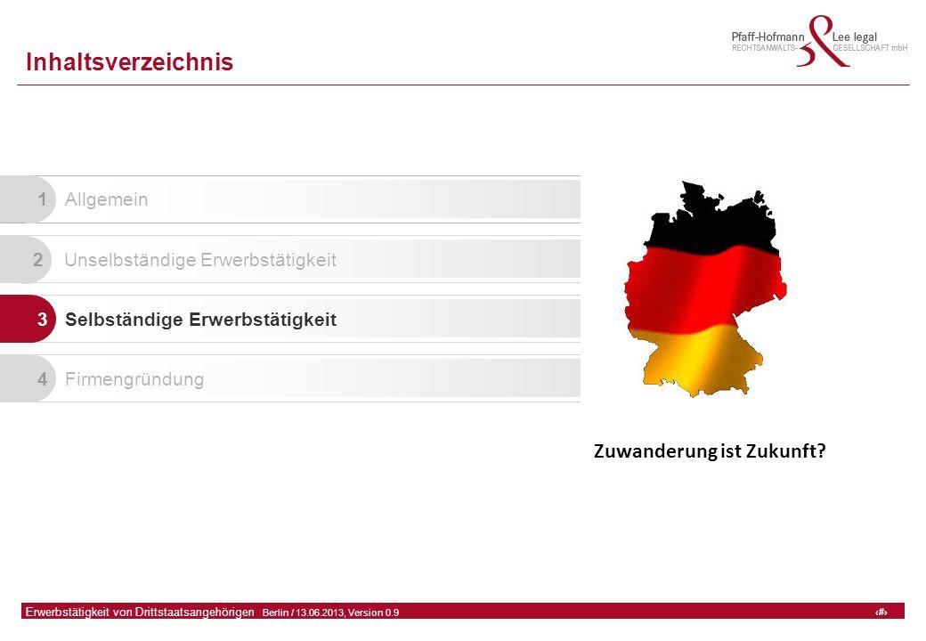 29 GFA Release Kredit I  Frankfurt (Main) / 06.07.2010, Version 0.9 29 Erwerbstätigkeit von Drittstaatsangehörigen  Berlin / 13.06.2013, Version 0.9 Inhaltsverzeichnis 1 Allgemein 2 Unselbständige Erwerbstätigkeit 3 Selbständige Erwerbstätigkeit 4 Firmengründung Zuwanderung ist Zukunft