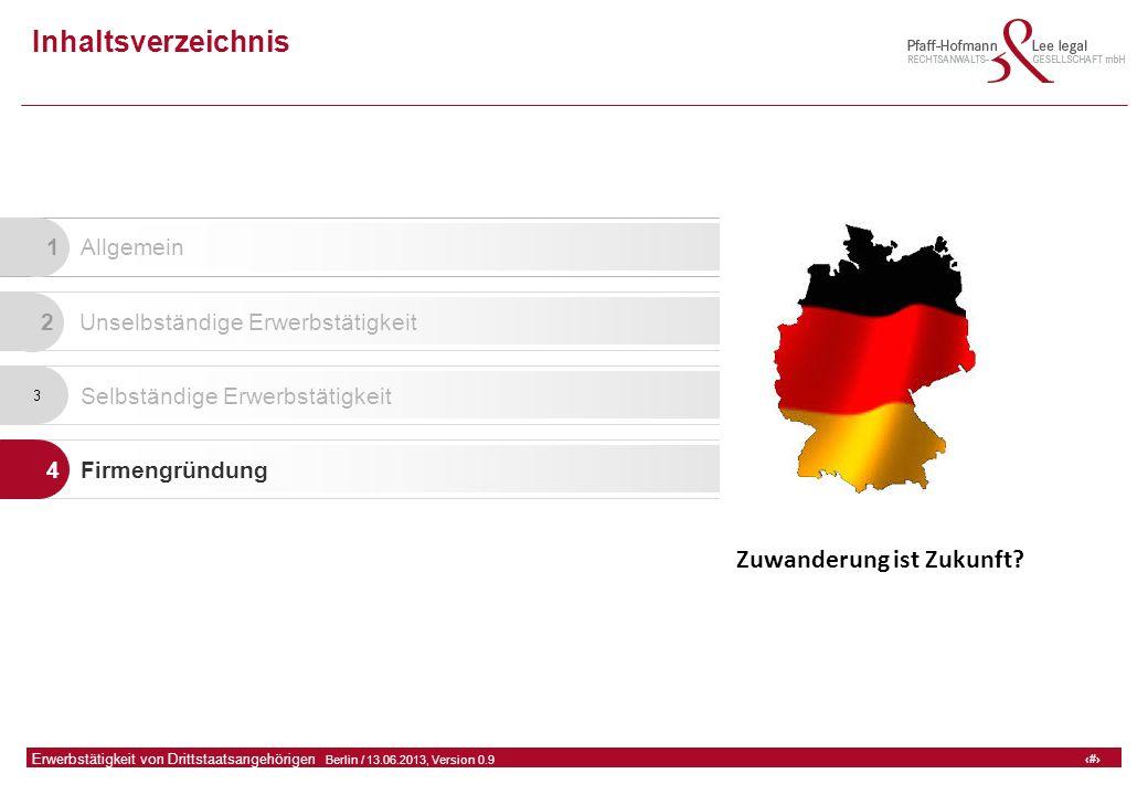37 GFA Release Kredit I  Frankfurt (Main) / 06.07.2010, Version 0.9 37 Erwerbstätigkeit von Drittstaatsangehörigen  Berlin / 13.06.2013, Version 0.9 Inhaltsverzeichnis 1 Allgemein 2 Unselbständige Erwerbstätigkeit 3 Selbständige Erwerbstätigkeit 4 Firmengründung Zuwanderung ist Zukunft