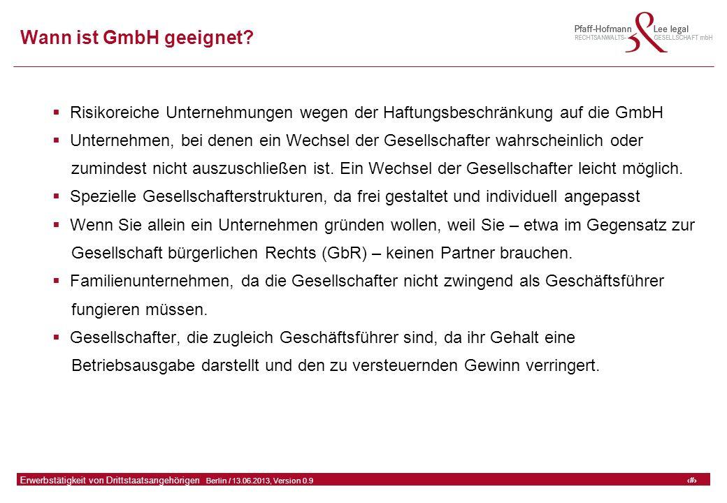 40 GFA Release Kredit I  Frankfurt (Main) / 06.07.2010, Version 0.9 40 Erwerbstätigkeit von Drittstaatsangehörigen  Berlin / 13.06.2013, Version 0.9 Wann ist GmbH geeignet.