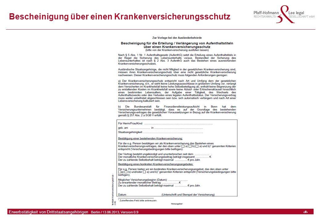 46 GFA Release Kredit I  Frankfurt (Main) / 06.07.2010, Version 0.9 46 Erwerbstätigkeit von Drittstaatsangehörigen  Berlin / 13.06.2013, Version 0.9 Bescheinigung über einen Krankenversicherungsschutz