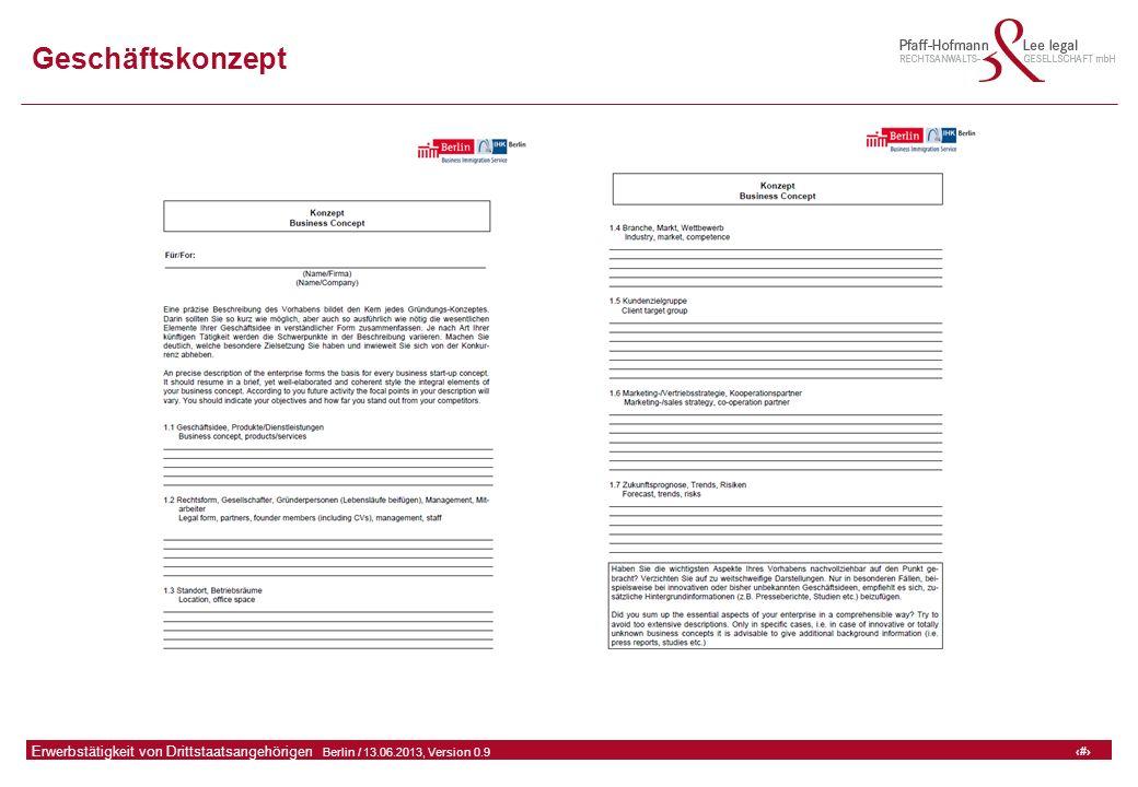 47 GFA Release Kredit I  Frankfurt (Main) / 06.07.2010, Version 0.9 47 Erwerbstätigkeit von Drittstaatsangehörigen  Berlin / 13.06.2013, Version 0.9 Geschäftskonzept