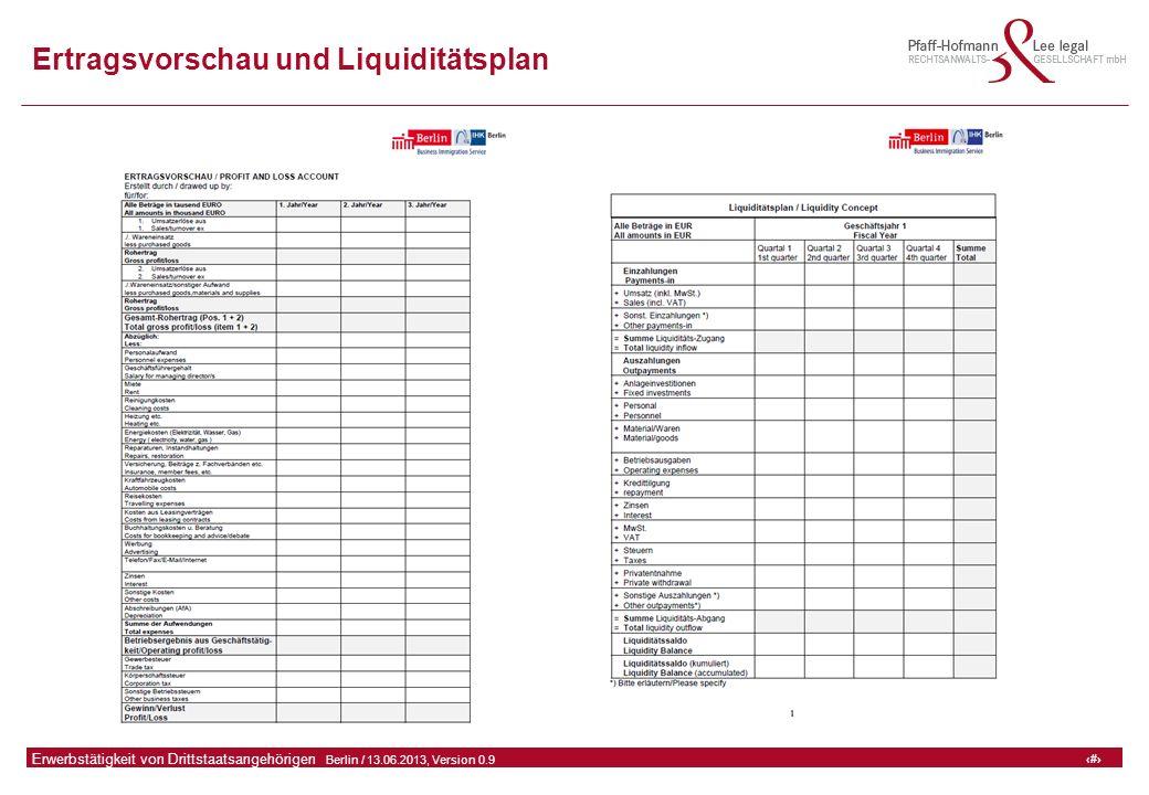 48 GFA Release Kredit I  Frankfurt (Main) / 06.07.2010, Version 0.9 48 Erwerbstätigkeit von Drittstaatsangehörigen  Berlin / 13.06.2013, Version 0.9 Ertragsvorschau und Liquiditätsplan.