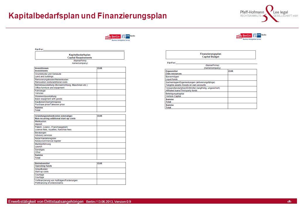 49 GFA Release Kredit I  Frankfurt (Main) / 06.07.2010, Version 0.9 49 Erwerbstätigkeit von Drittstaatsangehörigen  Berlin / 13.06.2013, Version 0.9 Kapitalbedarfsplan und Finanzierungsplan.