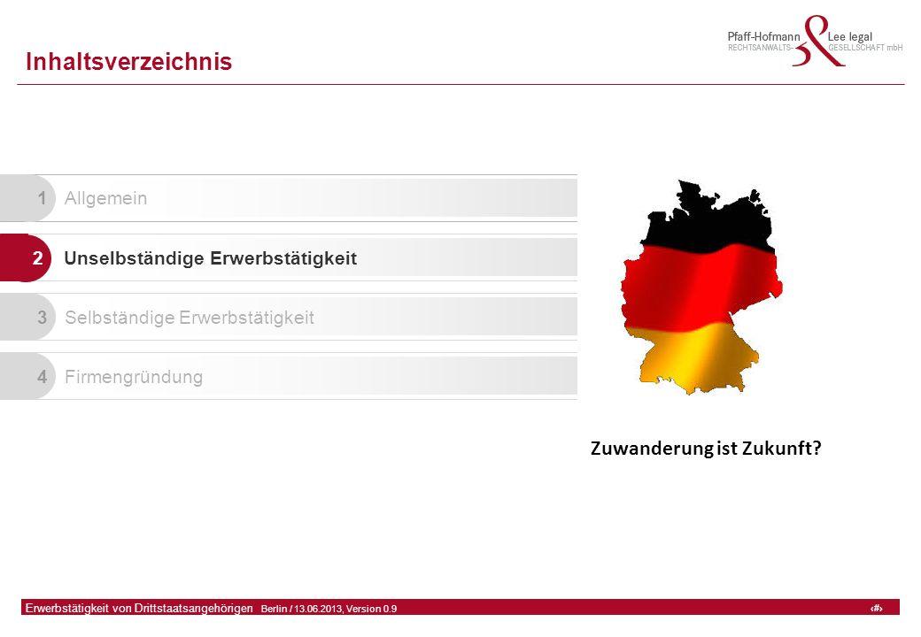 6 GFA Release Kredit I  Frankfurt (Main) / 06.07.2010, Version 0.9 6 Erwerbstätigkeit von Drittstaatsangehörigen  Berlin / 13.06.2013, Version 0.9 Inhaltsverzeichnis 1 Allgemein 2 Unselbständige Erwerbstätigkeit 3 Selbständige Erwerbstätigkeit 4 Firmengründung Zuwanderung ist Zukunft
