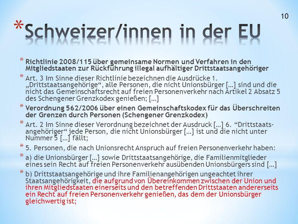 * Richtlinie 2008/115 über gemeinsame Normen und Verfahren in den Mitgliedstaaten zur Rückführung illegal aufhältiger Drittstaatsangehöriger * Art.