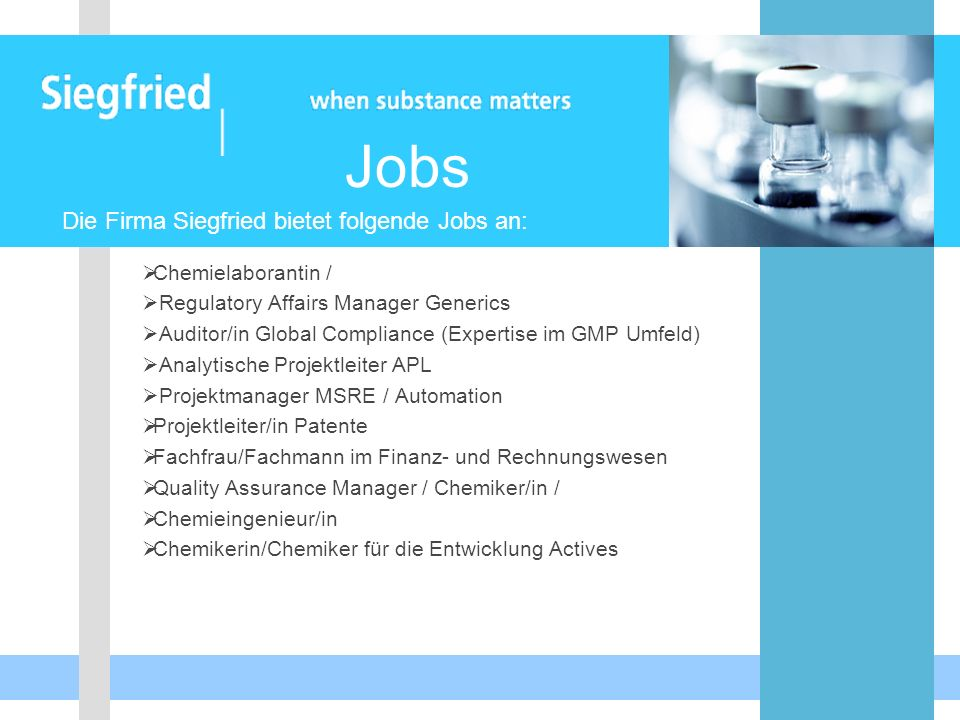 Jobs  Chemielaborantin /  Regulatory Affairs Manager Generics  Auditor/in Global Compliance (Expertise im GMP Umfeld)  Analytische Projektleiter A