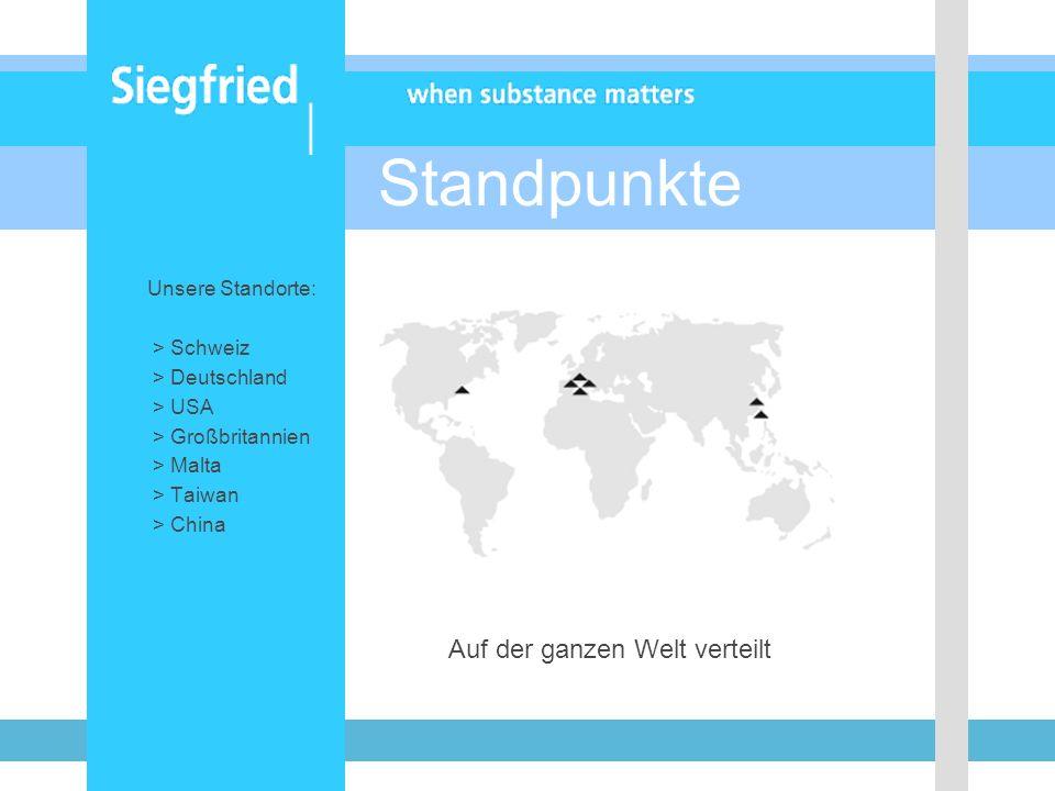 Standpunkte Unsere Standorte: > Schweiz > Deutschland > USA > Großbritannien > Malta > Taiwan > China Auf der ganzen Welt verteilt