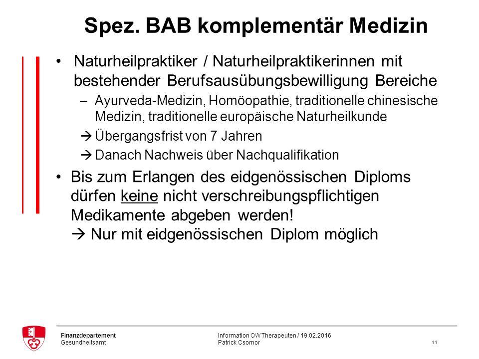Information OW Therapeuten / 19.02.2016 Patrick Csomor Finanzdepartement Gesundheitsamt 11 Spez.
