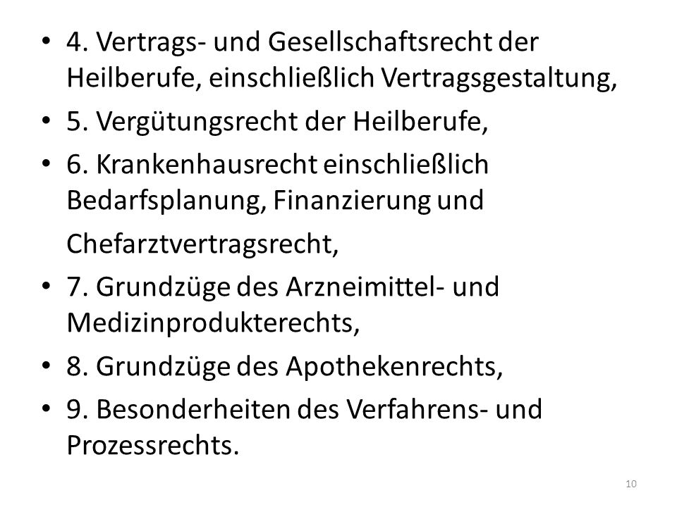 4. Vertrags- und Gesellschaftsrecht der Heilberufe, einschließlich Vertragsgestaltung, 5.