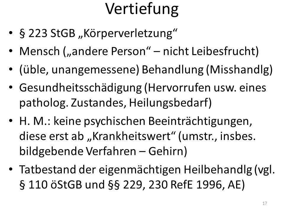 """Vertiefung § 223 StGB """"Körperverletzung Mensch (""""andere Person – nicht Leibesfrucht) (üble, unangemessene) Behandlung (Misshandlg) Gesundheitsschädigung (Hervorrufen usw."""