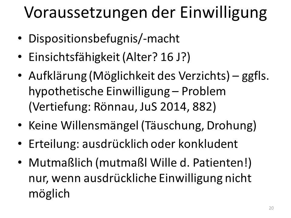 Voraussetzungen der Einwilligung Dispositionsbefugnis/-macht Einsichtsfähigkeit (Alter.