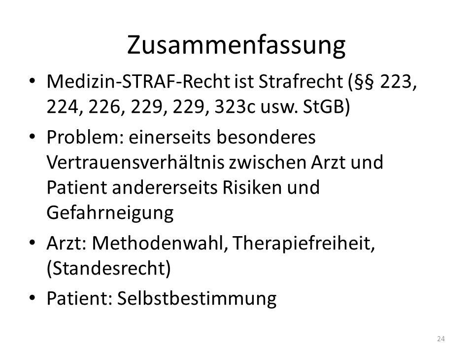 Zusammenfassung Medizin-STRAF-Recht ist Strafrecht (§§ 223, 224, 226, 229, 229, 323c usw.