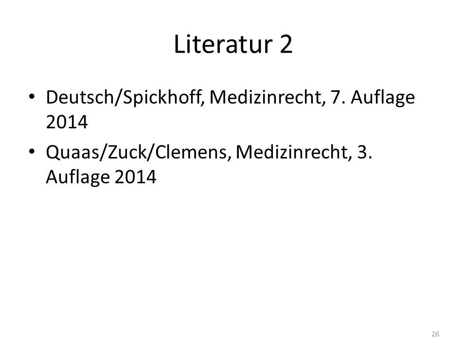 Literatur 2 Deutsch/Spickhoff, Medizinrecht, 7. Auflage 2014 Quaas/Zuck/Clemens, Medizinrecht, 3.