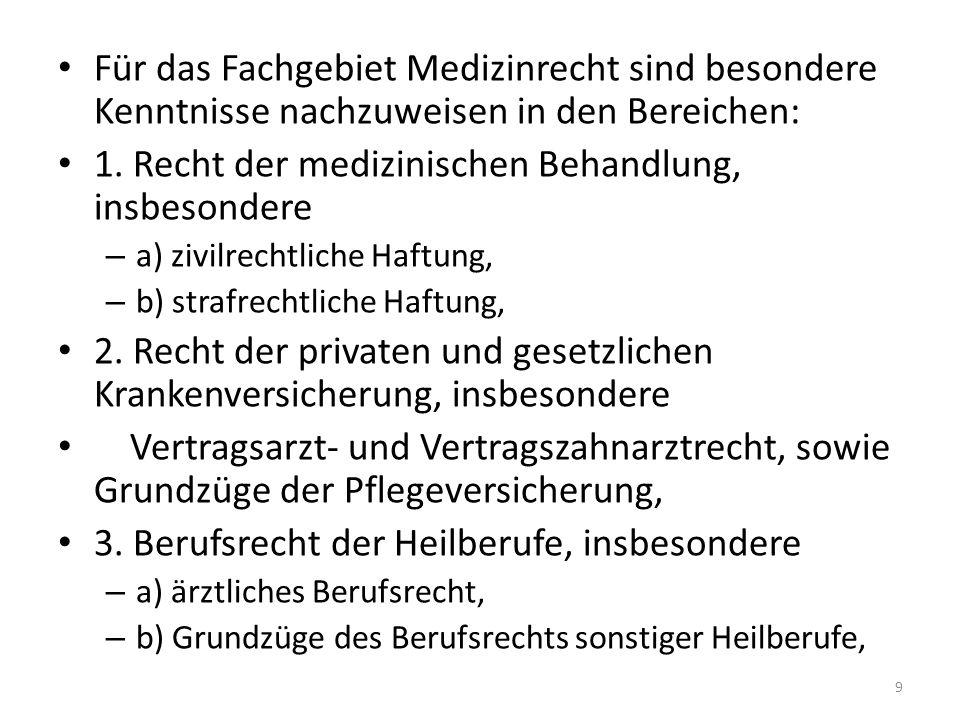 4.Vertrags- und Gesellschaftsrecht der Heilberufe, einschließlich Vertragsgestaltung, 5.