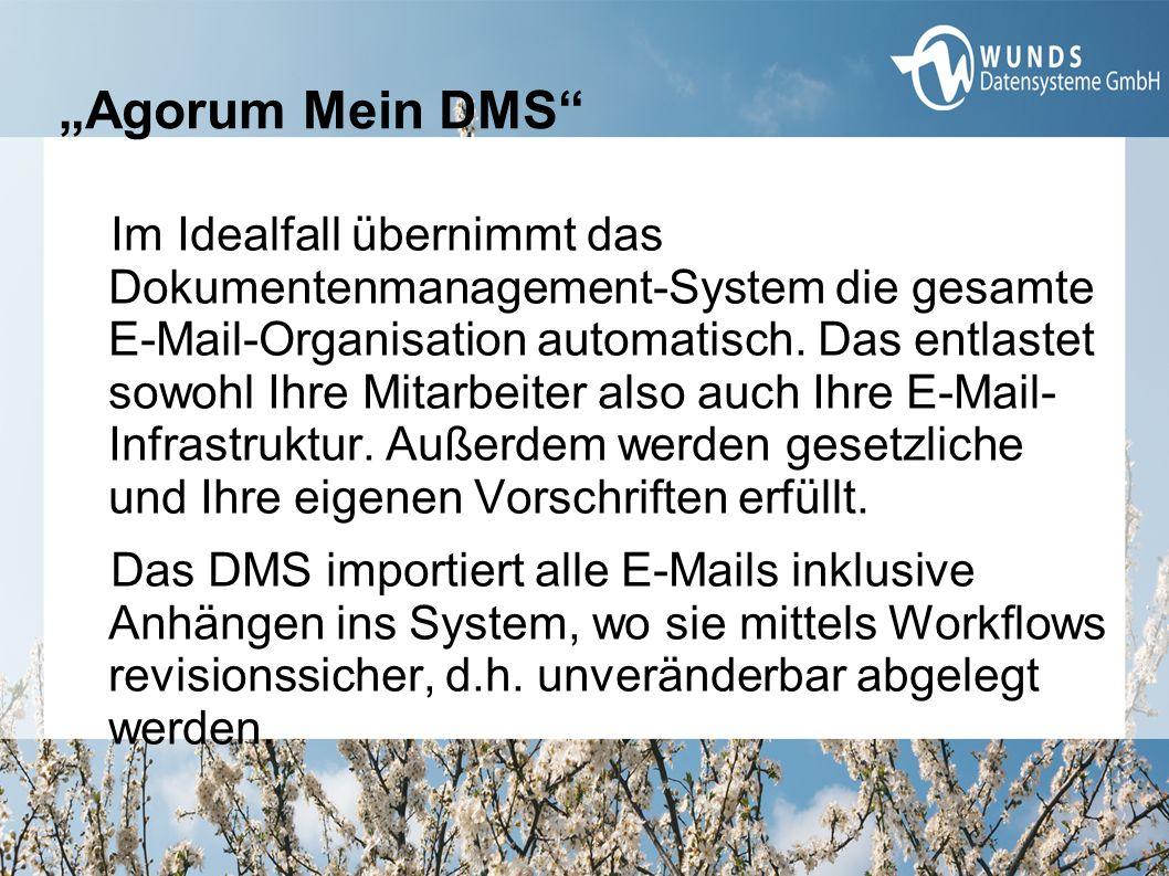 """""""Agorum Mein DMS"""" Im Idealfall übernimmt das Dokumentenmanagement-System die gesamte E-Mail-Organisation automatisch. Das entlastet sowohl Ihre Mitarb"""