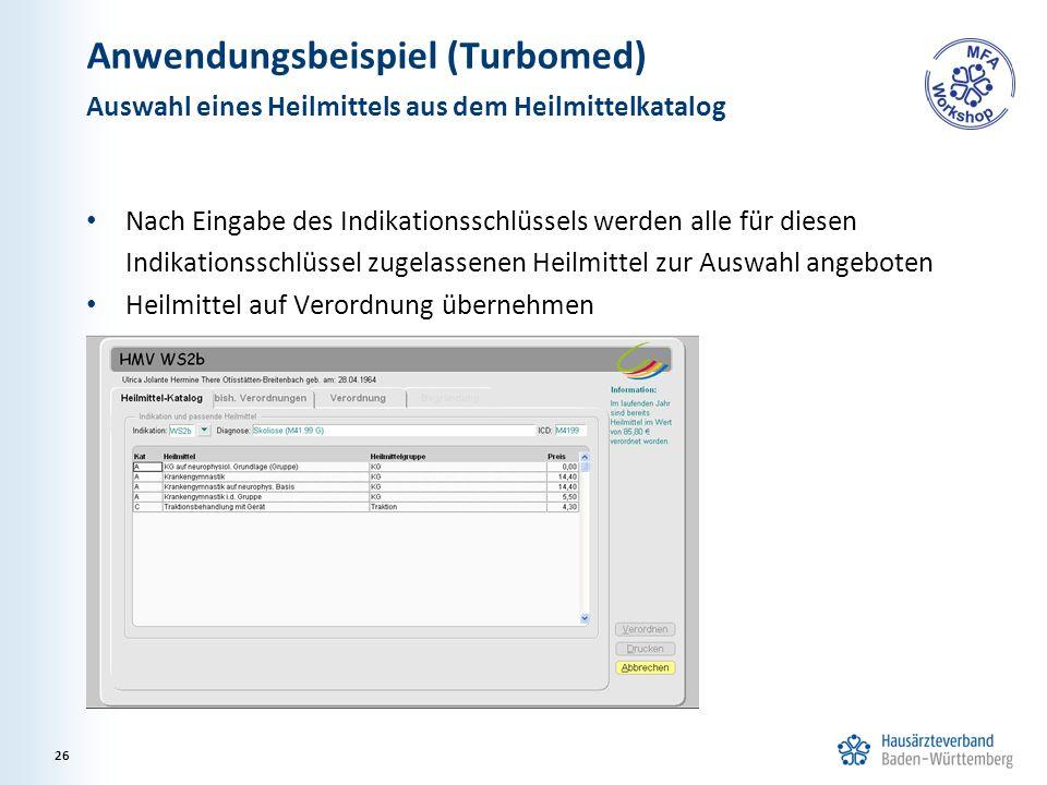 Anwendungsbeispiel (Turbomed) Nach Eingabe des Indikationsschlüssels werden alle für diesen Indikationsschlüssel zugelassenen Heilmittel zur Auswahl a