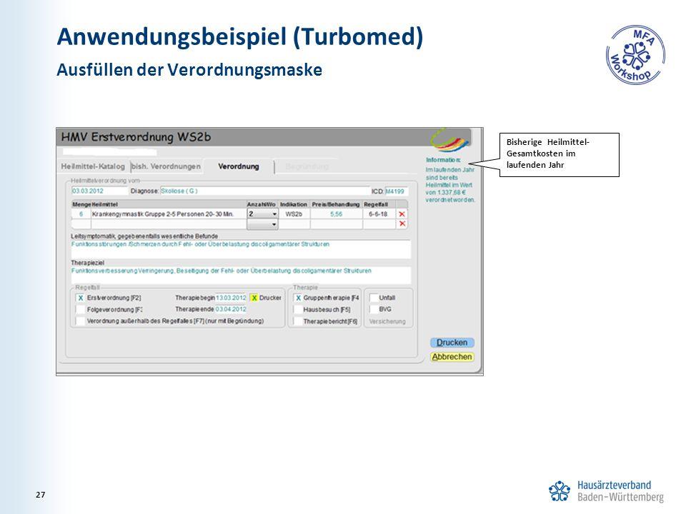 Anwendungsbeispiel (Turbomed) Ausfüllen der Verordnungsmaske 27 Bisherige Heilmittel- Gesamtkosten im laufenden Jahr