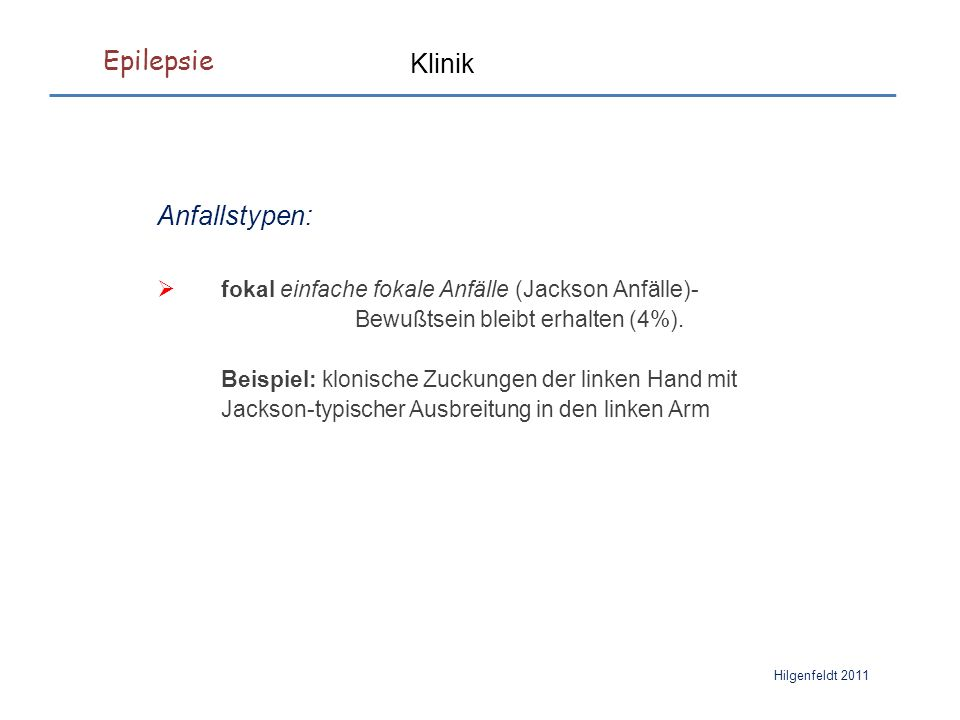 Epilepsie Hilgenfeldt 2011 Fallbeispiel: 64-jähriger Patient, der wegen einfach fokaler Anfälle mit Carbamazepin behandelt wurde.