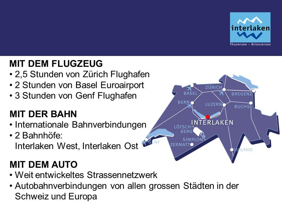 MIT DEM FLUGZEUG 2,5 Stunden von Zürich Flughafen 2 Stunden von Basel Euroairport 3 Stunden von Genf Flughafen MIT DER BAHN Internationale Bahnverbindungen 2 Bahnhöfe: Interlaken West, Interlaken Ost MIT DEM AUTO Weit entwickeltes Strassennetzwerk Autobahnverbindungen von allen grossen Städten in der Schweiz und Europa