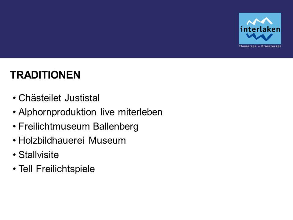 TRADITIONEN Chästeilet Justistal Alphornproduktion live miterleben Freilichtmuseum Ballenberg Holzbildhauerei Museum Stallvisite Tell Freilichtspiele